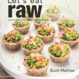 Let's Eat Raw By Scott Mathias