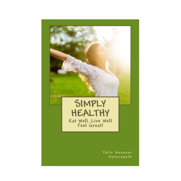 Simply Healthy: Eat well, live well, feel great